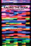 Racing the Beam: The Atari Video Computer System (Platform Studies) by Nick Montfort (2009-01-09)