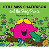 Little Miss Chatterbox and the Frog Prince (Mr. Men & Little Miss Magic)