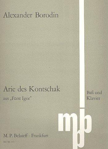 """Arie des Kontschak: aus """"Fürst Igor"""". Bass und Klavier. Klavierauszug."""