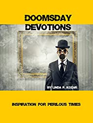 Doomsday Devotions: Inspiration For Perilous Times