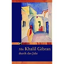 Mit Khalil Gibran durch das Jahr - Ein immerwährender Begleiter