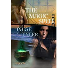 The Magic Spell by Paige Tyler (2008-07-23)