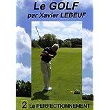 Le golf par xavier lebeuf : le perfectionnement