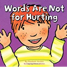 Words are Not for Hurting (Good Behaviour) by Elizabeth Verdick (2009-08-14)