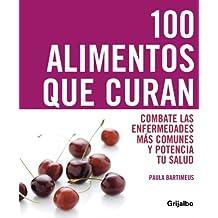 100 alimentos que curan : combate las enfermedades más comunes y potencia tu salud y tu vitalidad (VIVIR MEJOR, Band 108308)