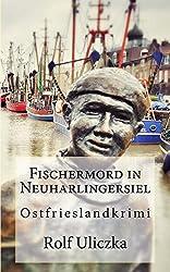 Fischermord in Neuharlingersiel: Ostfrieslandkrimi