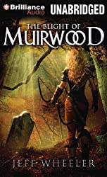 The Blight of Muirwood (Legends of Muirwood) by Jeff Wheeler (2013-01-15)