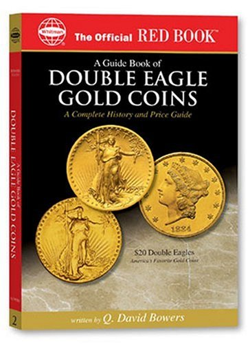 An Official Red Book: A Guide Book of Double Eagle Gold Coins: A Complete History and Price Guide (Official Red Books)