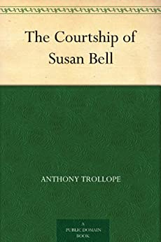 The Courtship of Susan Bell (English Edition) par [Trollope, Anthony]