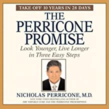 The Perricone Promise: Look Younger, Live Longer in Three Easy Steps