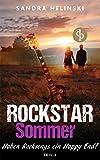 Haben Rocksongs ein Happy-End? (Chick-Lit, Liebesroman, Rockstar Romance) (Die 'Rockstar Sommer'-Reihe)