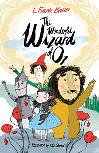 The Wonderful Wizard of Oz: Illustrated by Ella Okstad (Alma ...