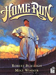 Home Run: The Story of Babe Ruth by Robert Burleigh (2003-03-05)