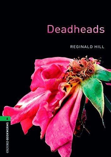 Deadheads: 2500 Headwords (Oxford Bookworms ELT) by Reginald Hill (2009-04-01)