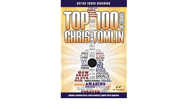 Buy Top 100 Songs Of Chris Tomlin Guitar Chord Songbook Top 100