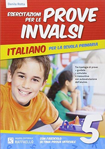 Esercitazione per le prove INVALSI. Italiano. Per la 5 classe elementare