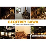 Geoffrey Bawa - A Conscious Perception