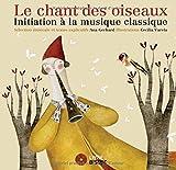 Le chant des oiseaux : initiation à la musique classique | Gerhard, Ana. Auteur