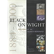 Black on Wight: The Story of an Island's Newspaper