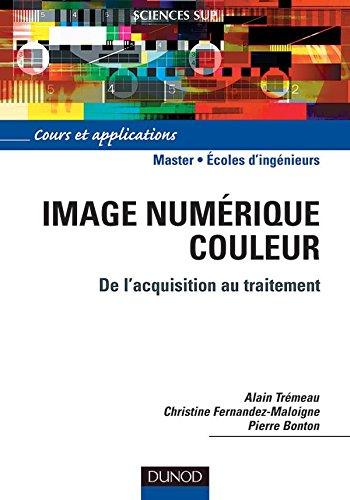 Image numérique couleur : De l'acquisistion au traitement par Collectif