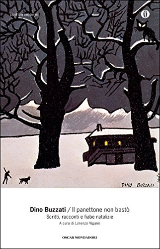 Il panettone non bastò: Scritti, racconti e fiabe natalizie