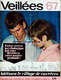 VEILLEES [No 688] du 18/11/1967 - BATISSEZ LE VILLAGE DE VOS REVES - UN COEUR QUI SE BRISE DE ALAIN BOUDET ET ROBERT KANTERS AVEC CL. JOANO - ANOUK FERJAC - A. BERTRAND - J.CL. DROUOT - P. MICHAEL ET RENE ALONE.