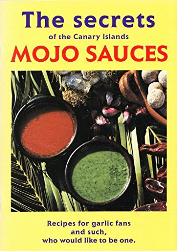 The Secrets of the Canary Islands Mojo Sauces