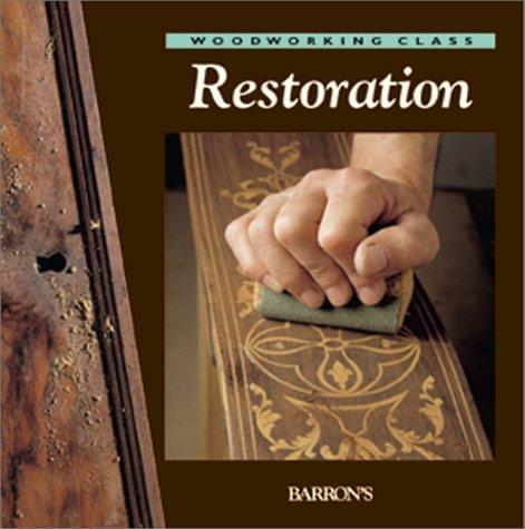 Restoration (Woodworking Class) by Josep Lopez (2000-10-06)
