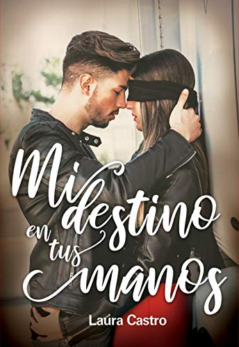 Mi destino en tus manos (Spanish Edition)