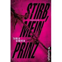 Stirb, mein Prinz: Thriller (Ein Marina-Esposito-Thriller 3)