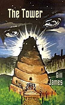 The Tower (Peace Child Book 3) by [James, Gill]