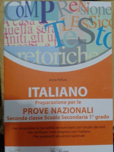 Italiano. Prove nazionali. Per la 2ª classe della Scuola media