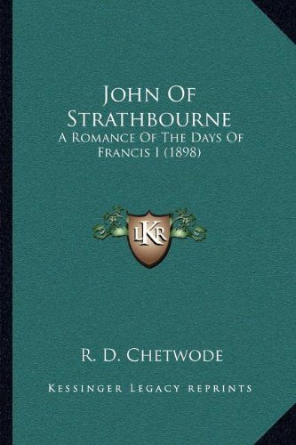 John of Strathbourne: A Romance of the Days of Francis I (1898)