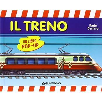 Il Treno. Libro Pop-Up. Ediz. Illustrata