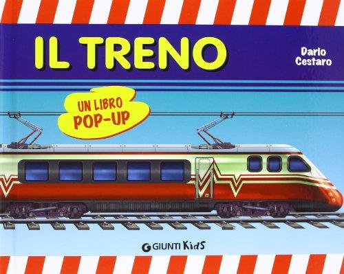 Il treno. Libro pop-up. Ediz. illustrata di Dario Cestaro