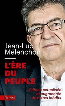 L'Ere du peuple par Mélenchon