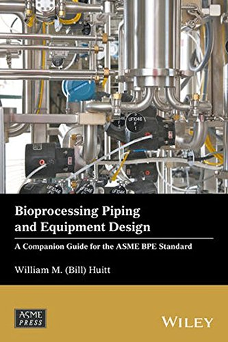 Pdf Download Bioprocessing Piping And Equipment Design A Companion Guide For The Asme Bpe Standard Wiley Asme Press Series Full Books By William M Bill Huitt Ewuyer673w46yreu3467re