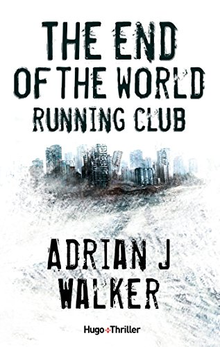 The End of The World Running Club - Version française par [Walker, Adrian j]