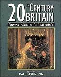 Twentieth-Century Britain: Economic, Social, and Cultural Change