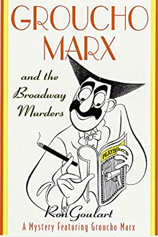 Groucho Marx and the Broadway Murders: A Mystery Featuring Groucho Marx (Mysteries Featuring Groucho Marx Book 4) (English Edition) par [Goulart, Ron]