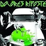 Songtexte von Dolores Riposte - Dolores Riposte
