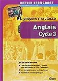 Je prépare ma classe d Anglais au Cycle 3 - Métier enseignant