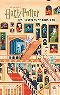 Harry Potter Les Mysteres De Poudlard Le Guide Illustre
