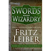 Swords Against Wizardry (Fafhrd and the Gray Mouser Book 4)