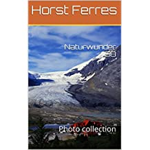 Naturwunder 58: Photo collection (German Edition)