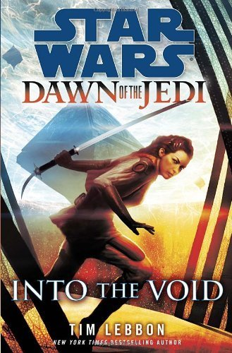 Star Wars: Dawn of the Jedi, Into the Void (Star Wars: Dawn of the Jedi - Legends) by Tim Lebbon (2013-05-07) par Tim Lebbon;
