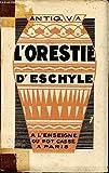 L'ORESTIE. - A L'ENSEIGNE DU POT CASSE