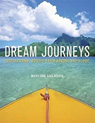 Dream Journeys: Explore the World's Most Incredible Places by M GALLAGHER (2012-02-02)