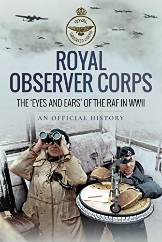 Royal Observer Corps: The Eyes and Ears of the RAF in WWII (Official History) por An Official History