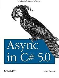 Async in C# 5.0 by Alex Davies (2012-09-24)